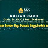 """Kuliah Umum - """"Pembangunan Sumber Daya Manusia Unggul untuk Indonesia Maju"""" oleh Ketua Dewan Perwakilan Rakyat Republik Indonesia (DPR RI), Dr. (H.C.) Puan Maharani"""